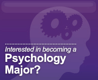 Interested in becoming a Psychology Major?